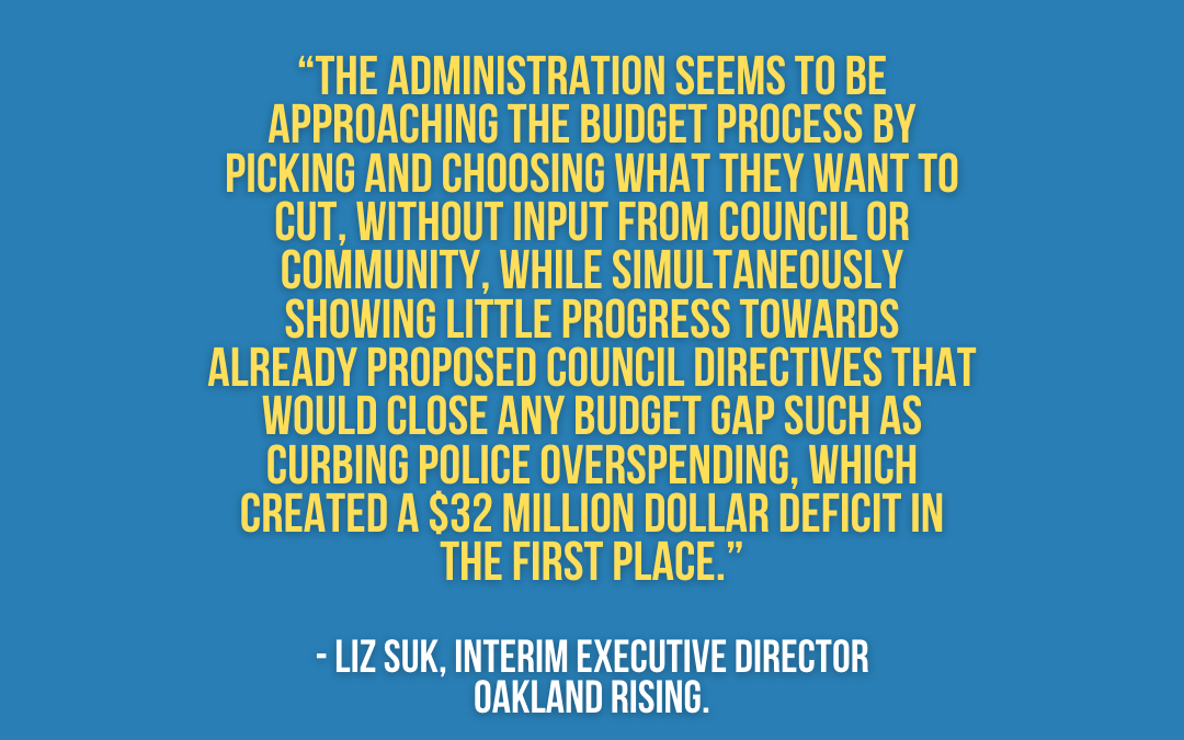 Community Groups and Labor Organizations Decry the City Administrator's Undemocratic Usurping of Legislative Powers During the Oakland Budgeting Process
