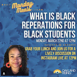3/22 Monday Meals: Black Reparations for Oakland Students