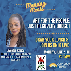 6/21 Monday Meals – Art for the People: Just Recovery Budget