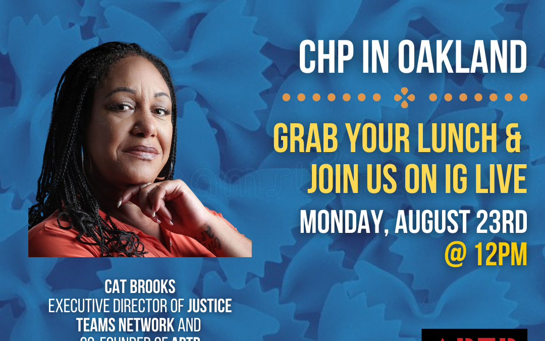 8/23/21 – Monday Meals: CHP in Oakland